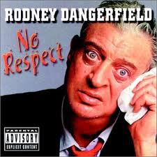 Rodney Dangerfield No Respect.jpeg