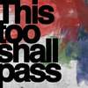 and-this-too-shall-pass.jpg